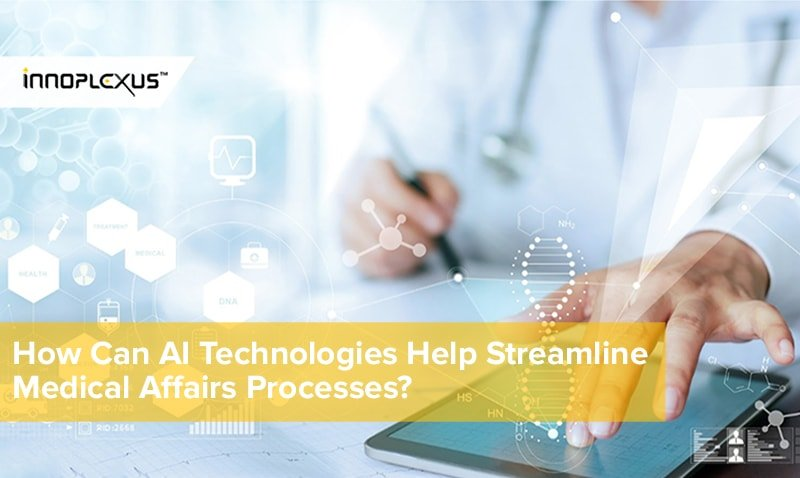 How Can AI Technologies Help Streamline Medical Affairs Processes?
