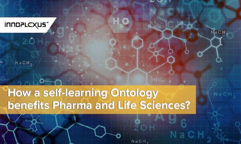 How a self-learning Ontology benefits Pharma and Life Sciences